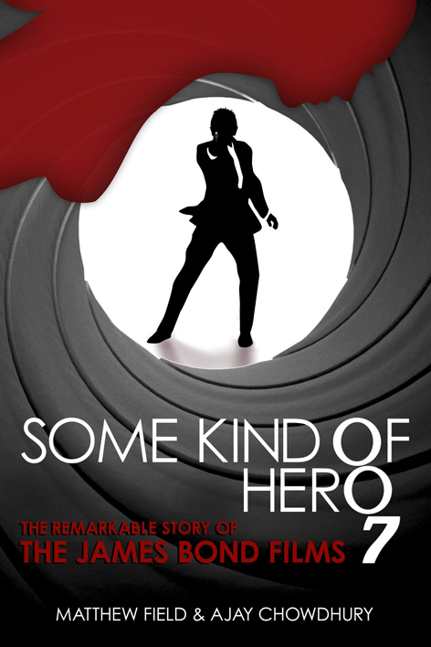 some kind of hero james bond ajay chowdhury matthew field history cover