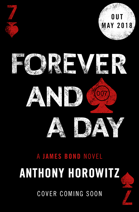 Forever And A Day, Anthony Horowitz James Bond novel Ian Fleming