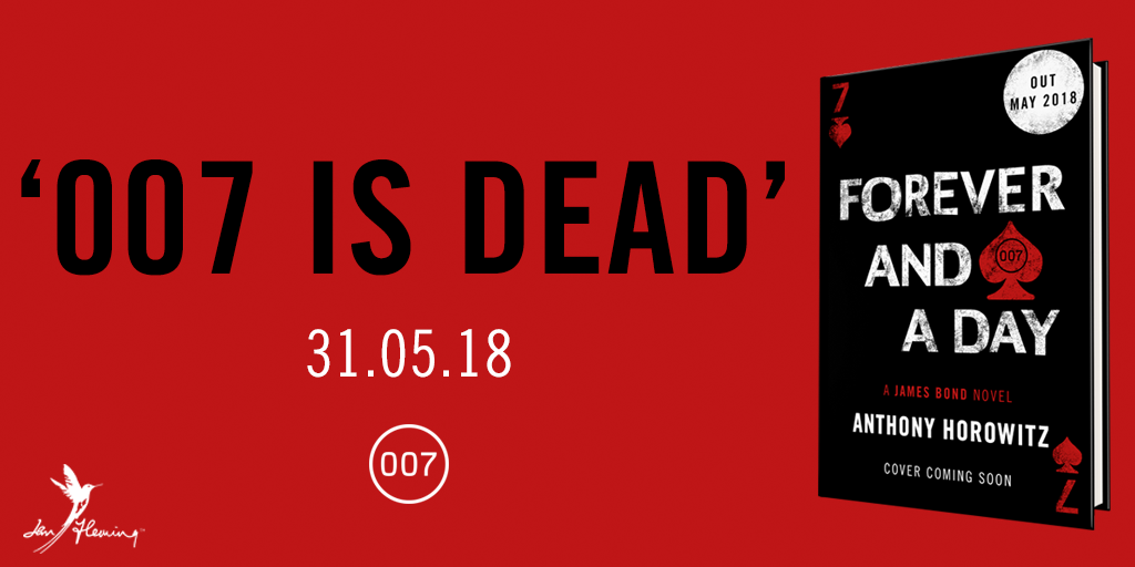 forever and a day 007 is dead anthony horowitz james bond fleming