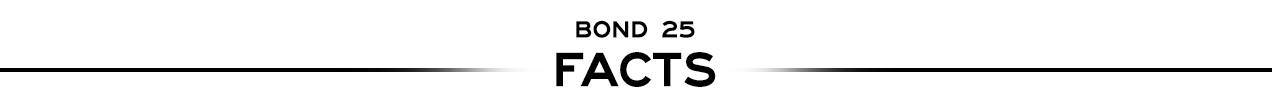 Bond 25 Facts