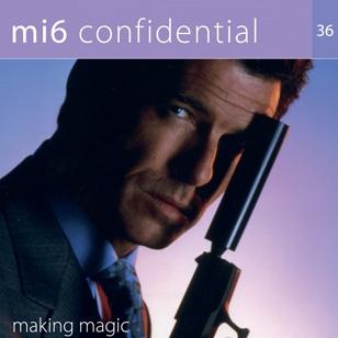 MI6 Confidential #36: Making Magic