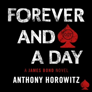 New Anthony Horowitz James Bond novel Forever And A Day is a prequel to Casino Royale