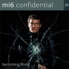 mi6 confidential 23 becoming bond
