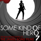 Some Kind Of Hero - The Remarkable Story of the James Bond films
