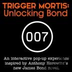 Trigger Mortis Unlocking Bond - an interactive pop-up experience